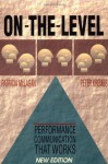 On the Level: Performance Communication That Works - Patricia McLagan, Peter Krembs