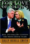 For Love of Politics for Love of Politics - Sally Smith