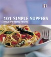 101 Simple Suppers: Tried And Tested Recipes - Orlando Murrin