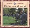Korean War Memorial: Historic Landmarks - Jason Cooper