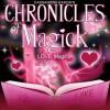 Chronicles of Magick: Love Magick - Cassandra Eason