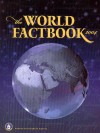 The World Factbook, 2004 - Central Intelligence Agency (U.S.), Office of Public Affairs, U S Central Intelligence Agency, Central Intelligence Agency (U.S.), Office of Public Affairs