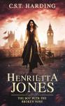 Henrietta Jones: The Boy with the Broken Nose - C. S. T. Harding