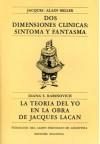Dos Dimensiones Clínicas: Síntoma y Fantasma; La teoría del yo en la obra de Jacques Lacan - Jacques-Alain Miller, Diana S. Rabinovich
