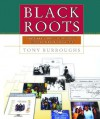 Black Roots: A Beginners Guide To Tracing The African American Family Tree - Tony Burroughs