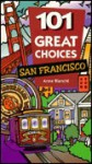 101 Great Choices: San Francisco - Anne Bianchi, Patricia Bourne