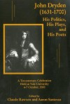 John Dryden, 1631-1700: His Politics, His Plays, and His Poets : A Tercentenary Celebration Held at Yale University 6-7 October, 2000 - Aaron Santesso, Claude Julien Rawson