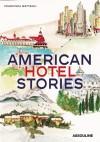 American Hotel Stories - Francisca Matteoli