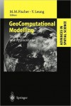 Geocomputational Modelling: Techniques and Applications - Manfred M. Fischer, Yee Leung