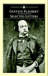 Selected Letters (Penguin Classics) - Gustave Flaubert, Geoffrey Wall