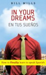 In Your Dreams How to Finally Learn to Speak Spanish - BILL MILLS, Humblenations