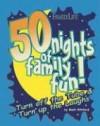 50 Nights of Family Fun! - W. Mark Whitlock
