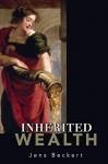 Inherited Wealth - Jens Beckert, Thomas Dunlap