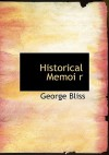 Historical Memoi R - George Bliss