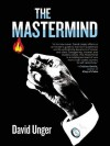 The Mastermind - David Unger