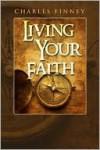 Living Your Faith - Charles Grandison Finney