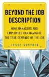 Beyond the Job Description: How Managers and Employees Can Navigate the True Demands of the Job - Jesse Sostrin