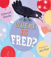 Where Is Fred? - Edward Hardy