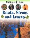 Roots, Stems, And Leaves (Looking At Plants) - Sally Morgan