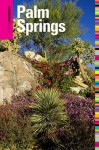 Insiders' Guide® to Palm Springs, 2nd - Ken Van Vechten