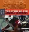 The Story of the Arizona Cardinals - Sara Gilbert