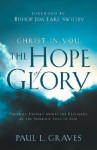 Christ in You, the Hope of Glory - Paul L. Graves