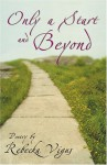 Only a Start and Beyond - Rebecka Vigus
