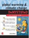 Global Warming and Climate Change Demystified - Jerry Silver, Curvebreakers