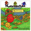 Mushroom Tales Volume 2: Bullies - Where do they come from & how long will they stay? (Teaches your Child to find Bully Solutions) Children's Book: Funny Rhyming Picture Book, Ages 6-8 - David Freeman, Connie Robayo