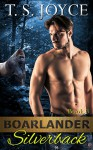 Boarlander Silverback (Boarlander Bears Book 3) - T.S. Joyce