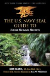 U.S. Navy SEAL Guide to Jungle Survival Secrets - Don Mann