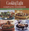 Cooking Light: Complete Cookbook: A Fresh New Way To Cook - Cooking Light Magazine