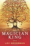 The Magician King - Lev Grossman