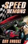 Speed Demons - Gun Brooke