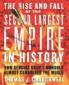 The Rise and Fall of the Second Largest Empire in History: How Genghis Khan's Mongols Almost Conquered the World - Thomas J. Craughwell