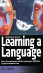The Complete Guide to Learning a Language - Gill James