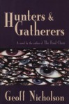 Hunters and Gatherers - Geoff Nicholson