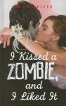 I Kissed a Zombie, and I Liked It - Adam Selzer