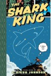 The Shark King: Toon Books Level 3 - R. Kikuo Johnson
