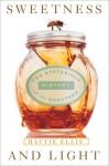 Sweetness and Light: The Mysterious History of the Honeybee - Hattie Ellis