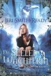 Die Seelenwächterin (Im Zeichen der Krähe, #1) - Jeri Smith-Ready, Justine Kapeller