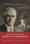 The High Tide of American Conservatism: Davis, Coolidge, and the 1924 Election - Garland S. Tucker III
