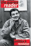 Che Guevara Reader: Writings on Politics & Revolution - Ernesto Guevara, David Deutschmann