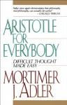 Aristotle for Everybody - Mortimer J. Adler