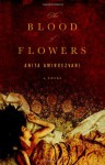The Blood of Flowers - Anita Amirrezvani