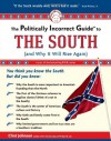 The Politically Incorrect Guide to The South: - Clint Johnson