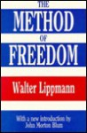 The Method of Freedom - Walter Lippmann