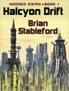 The Halcyon Drift - Brian M. Stableford