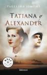 Tatiana y Alexander (Tatiana & Alexander, #2) - Paullina Simons