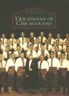 Ukrainians of Chicagoland - Myron B. Kuropas